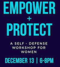 Empower + Protect: A Self-Defense Workshop for Women - Dec 13 6 - 8 pm